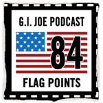Flag Points GI Joe Podcast